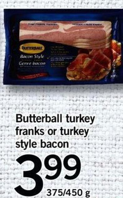 Butterball Turkey Franks Or Turkey Style Bacon - 375/450 G
