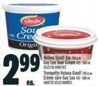 Heluva Good! Dip 250 G Or Gay Lea Sour Cream 425 - 500 Ml