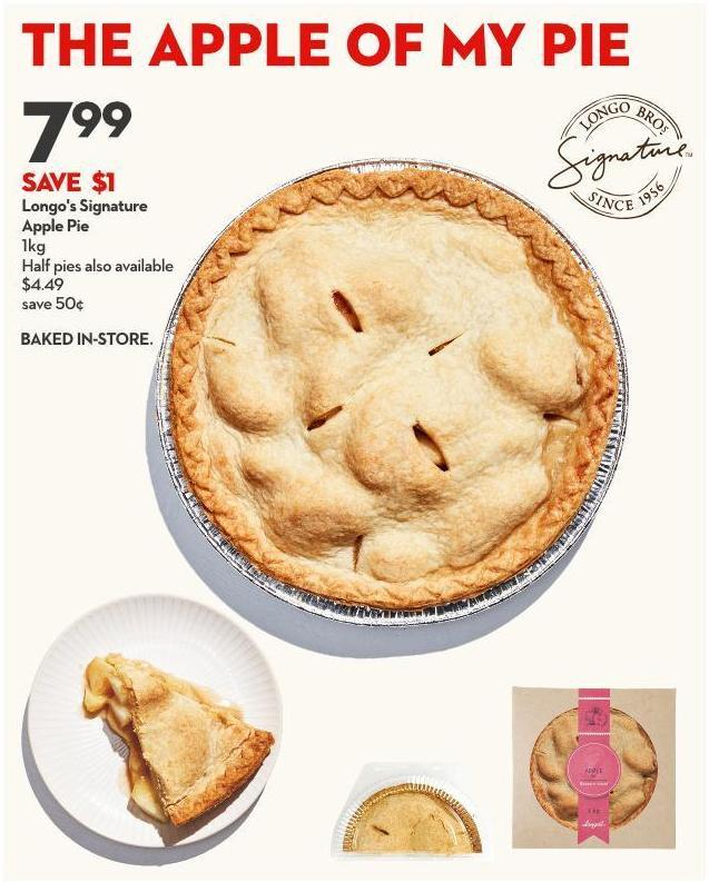 Longo's Signature Apple Pie 1kg Half Pies Also Available  $4.49 Save 50¢