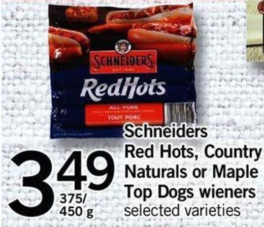 Schneiders Red Hots - Country Naturals Or Maple Leaf Top Dogs Wieners - 375/ 450 G