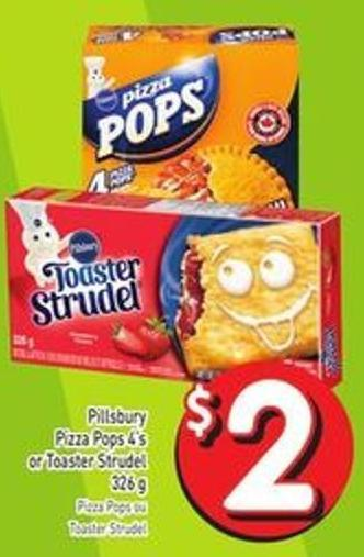 Pillsbury Pizza Pops 4's or Toaster Strudel 326 g Pizza Pops or Toaster Strudel