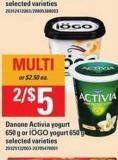 Danone Activia Yogurt - 650 G Or Iögo Yogurt - 650 G