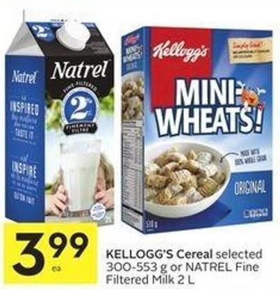 Kellogg's Cereal Selected 300-553 g or Natrel Fine Filtered Milk 2 L