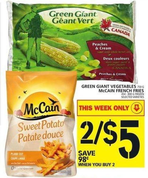 Green Giant Vegetables Or Mccain French Fries