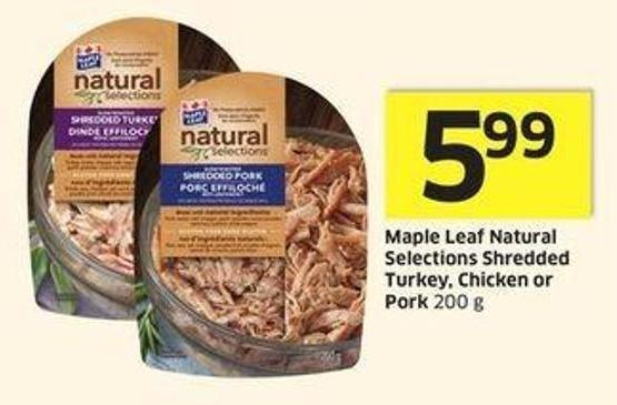 Maple Leaf Natural Selections Shredded Turkey - Chicken or