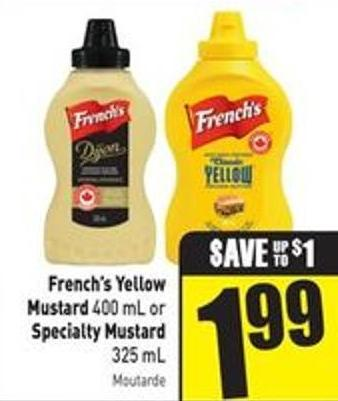 French's Yellow Mustard 400 mL or Specialty Mustard 325 mL