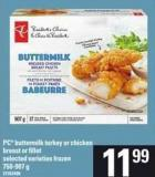 PC Buttermilk Turkey Or Chicken Breast Or Fillet - 750-907 g