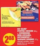 No Name Stuffed Chicken - 284 g or Schneiders Mini-sizzlers - Oktoberfest Or Sausage Rounds - 375 g