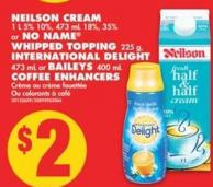 No Name Whipped Topping - 225 g - International Delight - 473 mL or Baileys - 400 mL Coffee Enhancers