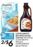 Compliments Balance Instant Oatmeal 325-430 g or Pancake Mix 905 g or Compliments Syrup 750 mL - 15 Air Miles Bonus Miles