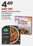 Healthy Choice Power Bowls  262-276g Pkg or Frontera Bowls  311-326g Pkg