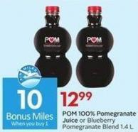 POM 100% Pomegranate Juice or Blueberry Pomegranate Blend 1.4 L - 10 Air Miles Bonus Miles