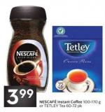 Nescafé Instant Coffee 100-170 g or Tetley Tea 60-72 Pk