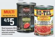 Rotel Tomatoes - 284 Ml Or Hunt's Heirloom Tomatoes - 398 Ml