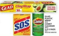 Glad Plastic Wrap Or Comet Cleanser Or S.o.s Pads