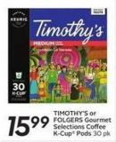 Timothy's or Folgers Gourmet Selections Coffee K-cup Pods 30 Pk