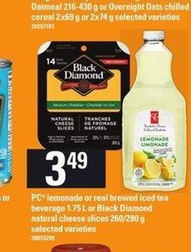 PC Lemonade Or Real Brewed Iced Tea Beverage 1.75 L Or Black Diamond Natural Cheese Slices 260/280 G