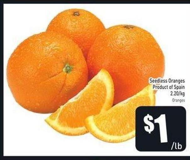 Seedless Oranges Product of Spain 2.20/kg Oranges