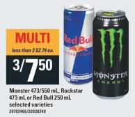 Monster - 473/550 mL - Rockstar - 473 mL Or Red Bull - 250 mL