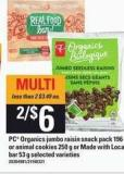 PC Organics Jumbo Raisin Snack Pack - 196 g Or Animal Cookies - 250 g Or Made With Local Bar - 53 g