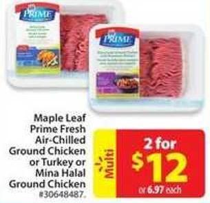 Maple Leaf Prime Fresh Air-chilled Ground Chicken or Turkey or Mina Halal Ground Chicken