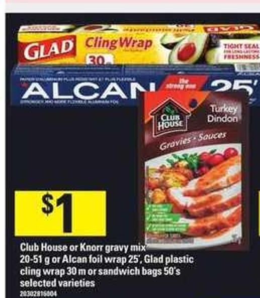 C Club House Or Knorr Gravy Mix - 20-51 G Or Alcan Foil Wrap - 25' - Glad Plastic Cling Wrap - 30 M Or Sandwich Bags - 50's