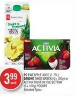 PC Pineapple Juice (1.75l) - Danone Oikos Greek (4 X 100g) or Activia Fruit On The Bottom (6 X 100g) Yogurt