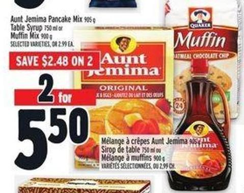 Aunt Jemima Pancake Mix 905 g Table Syrup 750 ml or Muffin Mix 900 g