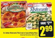 Dr. Oetker Ristorante Thin Crust or Casa Di Mama Pizza Selected Varieties 300-410 g Pizza