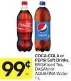 Coca-cola or Pepsi Soft Drinks - Brisk Iced Tea - Dasani or Aquafina Water 1 L