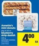 Annette's Mini Donuts - Pkg of 40 Or Blueberry Strip Danish - 425 g