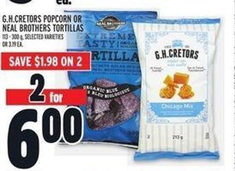 Gh.cretors Popcorn or Neal Brothers Tortillas