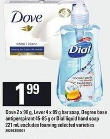 Dove - 2 X 90 G - Lever - 4 X 89 G Bar Soap - Degree Base Antiperspirant - 45-85 G Or Dial Liquid Hand Soap - 221 Ml