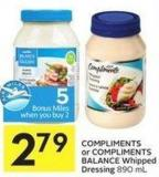 Compliments or Compliments Balance Whipped Dressing 890 mL - 5 Air Miles Bonus Miles