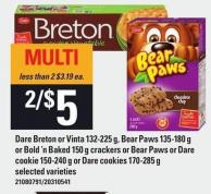 Dare Breton Or Vinta 132-225 G - Bear Paws 135-180 G Or Bold 'N Baked 150 G Crackers Or Bear Paws Or Dare Cookie 150-240 G Or Dare Cookies 170-285 G