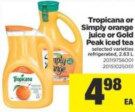 Tropicana Or Simply Orange Juice Or Gold Peak Iced Tea - 2.63 L