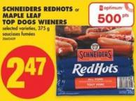 Schneiders Redhots or Maple Leaf Top Dogs Wieners - 375 g