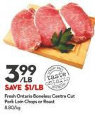 Fresh Ontario Boneless  Centre Cut Pork Loin  Chops or Roast