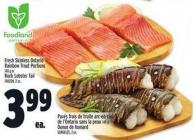 Fresh Skinless Ontario Rainbow Trout Portions 140 G Or Rock Lobster Tail Frozen - 2 Oz