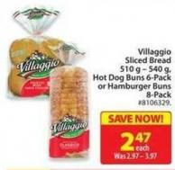 Villaggio Sliced Bread 510 g - 540 g - Hog Dog Buns 6-pack or Hamburger Buns 8-pack
