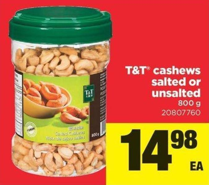 T&t Cashews Salted Or Unsalted - 800 g