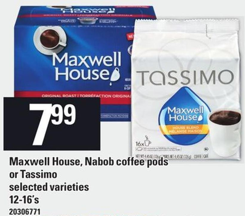 Maxwell House - Nabob Coffee PODS Or Tassimo - 12-16's