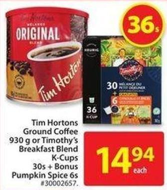 Tim Hortons Ground Coffee 930 g or Timothy's Breakfast Blend K-cups 30s + Bonus Pumpkin Spice 6s