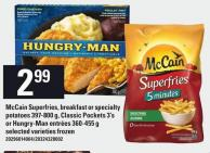 Mccain Superfries - Breakfast Or Specialty Potatoes 397-800 G - Classic Pockets 3's Or Hungry-man Entrées 360-455 G