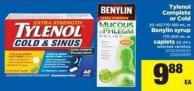 Tylenol Complete or Cold - 20-40/170- 180 mL or Benylin Syrup - 170-250 mL or Caplets - 20-24's