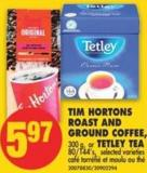 Tim Hortons Roast And Ground Coffee - 300 g - or Tetley Tea - 80/144's