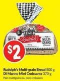 Rudolph's Multi-grain Bread 500 g Di Manno Mini Croissants 370 g