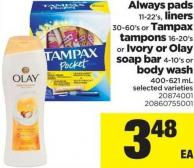 Always Pads - 11-22's - Liners - 30-60's Or Tampax Tampons - 16-20's Or Ivory Or Olay Soap Bar - 4-10's Or Body Wash - 400-621 mL