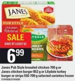 Janes Pub Style Breaded Chicken - 700 G Or Janes Chicken Burger - 852 G Or Lilydale Turkey Burger Or Strips - 550-700 G