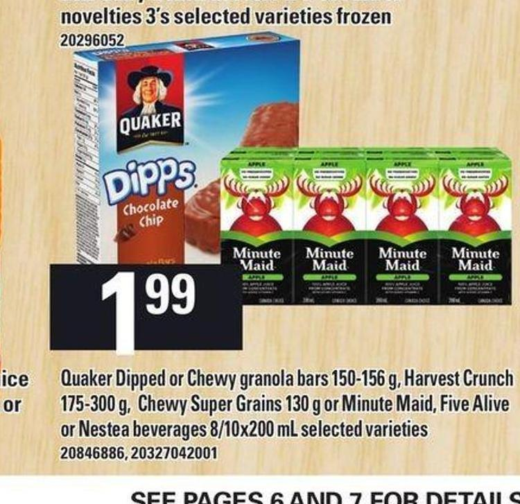 Quaker Dipped Or Chewy Granola Bars 150-156 G - Harvest Crunch 175-300 G - Chewy Super Grains 130 G Or Minute Maid - Five Alive Or Nestea Beverages 8/10x200 Ml